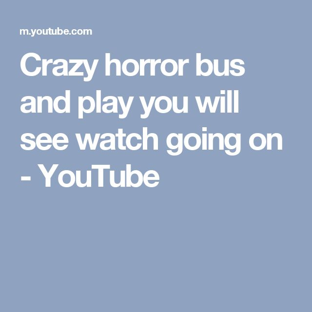Crazy horror bus and play you will see  watch going on - YouTube