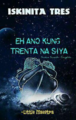 Eh Ano Kung Trenta Na Siya?! (Hot Naman!) SSPG! | W | Movie posters