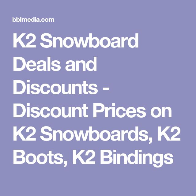 K2 Snowboard Deals and Discounts - Discount Prices on K2 Snowboards, K2 Boots, K2 Bindings