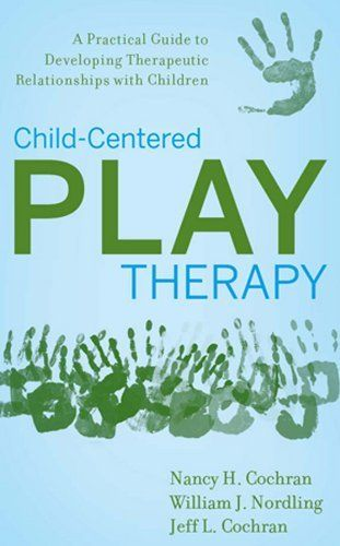 Child-Centered Play Therapy: A Practical Guide to Developing Therapeutic Relationships with Children.