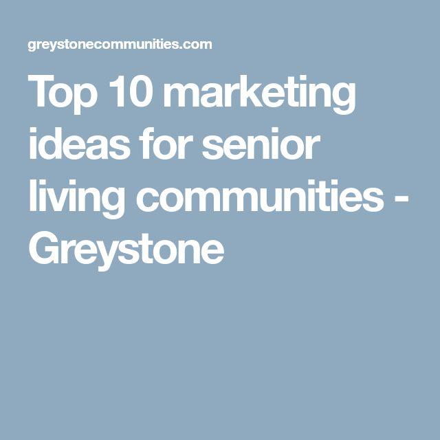 Top 10 marketing ideas for senior living communities - Greystone
