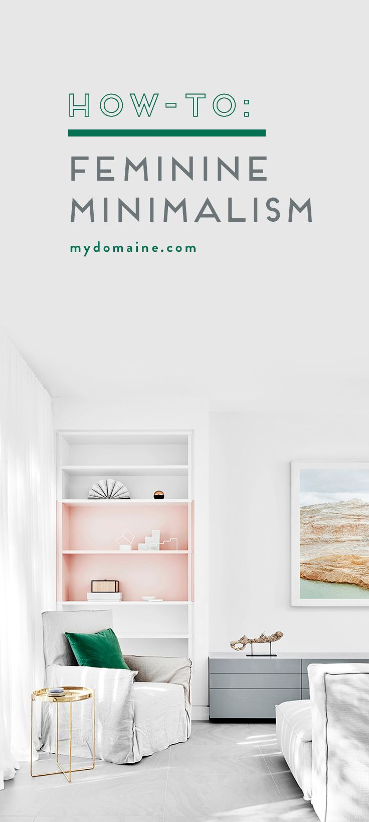 How to accomplish feminine minimalism in your home