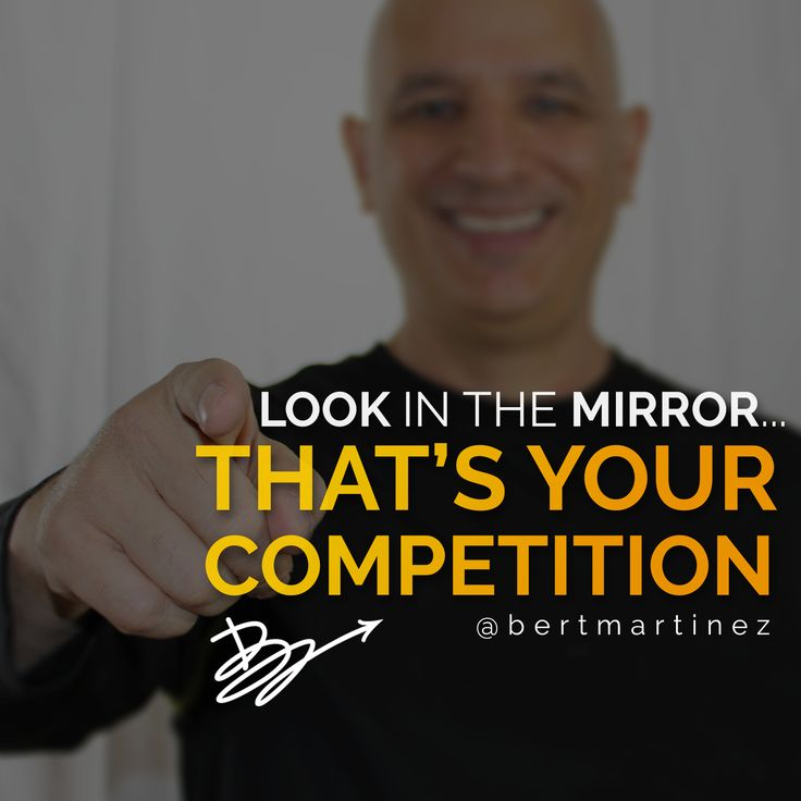 Look in the mirror, that's your competition! Sometimes our biggest obstacle is our own small thinking. . . #business #loa #success #goals #boss #life #ceo #sell #smallbusiness #fitness #wealth #bertmartinez #money #thinkbig #courage #confidence #weak #money #entrepreneur #womeninbusiness #lawyer #leader #realestateagent #inspire #chaos
