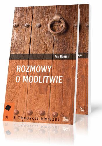 Jan Kasjan Rozmowy o modlitwie Rozmowy IX i X z Abba Izaakiem  http://tyniec.com.pl/product_info.php?cPath=2&products_id=356