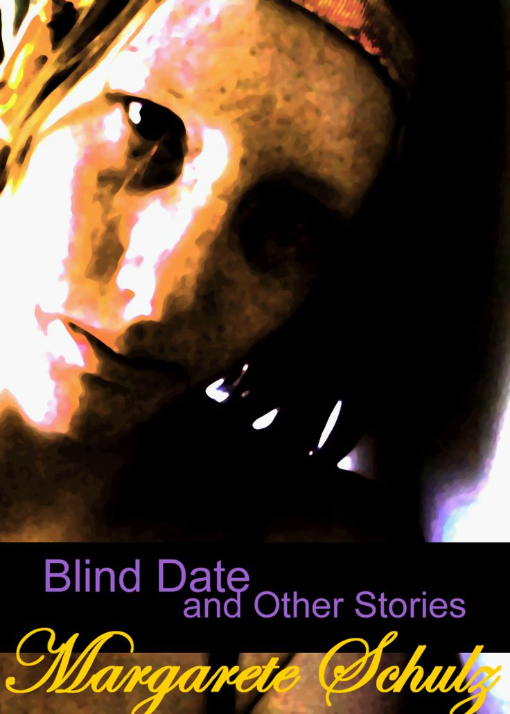 Blind Date and Other Stories - Margarete Schulz