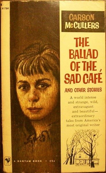 ballad of the sad cafe essay In the short story the ballad of the sad café, carson mccullers utilizes distortion of literary reality to impart her lessons and thoughts concerning love to the.