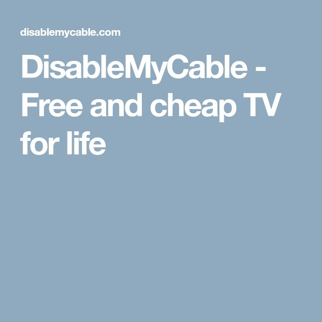 DisableMyCable - Free and cheap TV for life