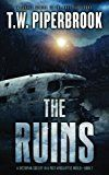 The Ruins 2: A Dystopian Society in a Post-Apocalyptic World (Volume 2) by T. W. Piperbrook
