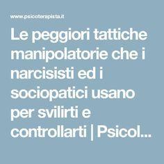 Le peggiori tattiche manipolatorie che i narcisisti ed i sociopatici usano per svilirti e controllarti | Psicologo e Psicoterapeuta