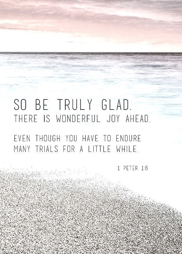 So truly be glad...