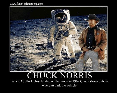 When Apollo 11 landed on the Moon in 1969 Chuck Norris showed them where to park.