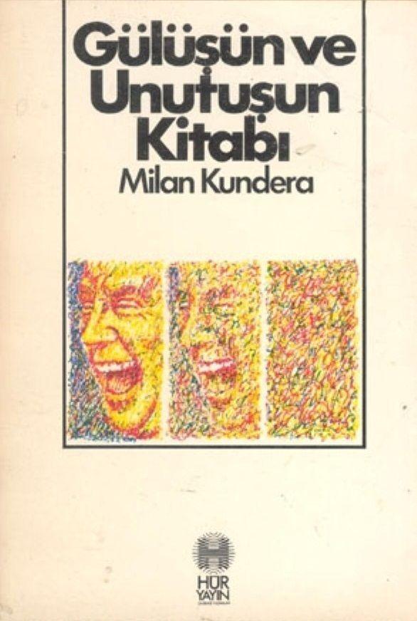 Milan Kundera - Gülüşün ve Unutuşun Kitabı