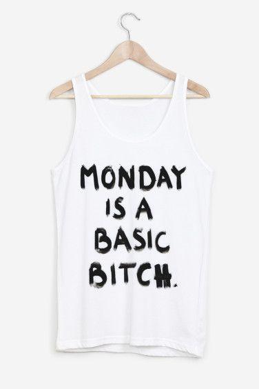 Monday is a Basic Bitch