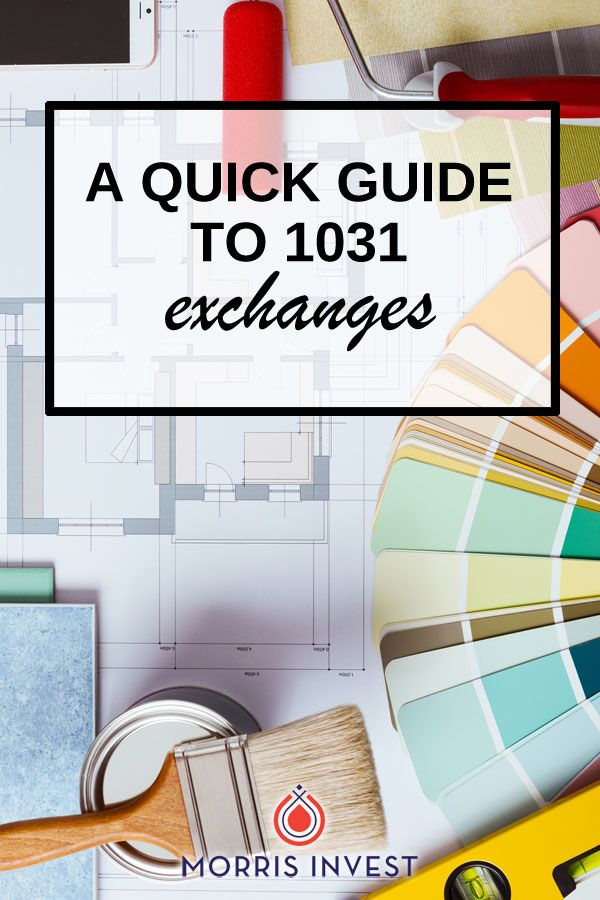 A Quick Guide to 1031 Exchanges Real Estate Advice Pinterest