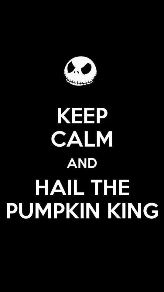 Keep calm and hail the pumpkin king