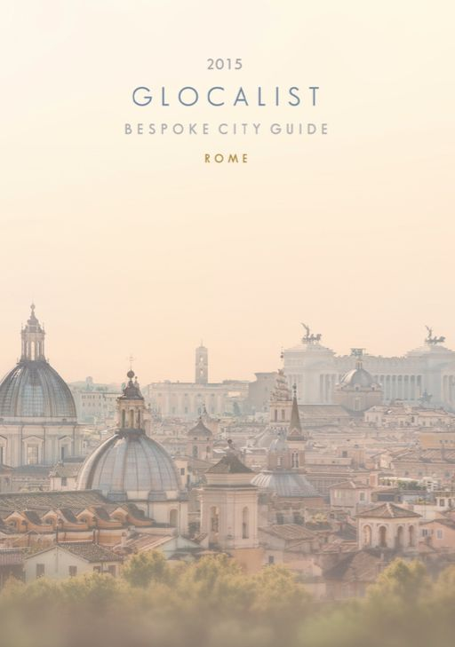 GLOCALIST. 1st edition for free! Bespoke city guide of Rome travel city guide