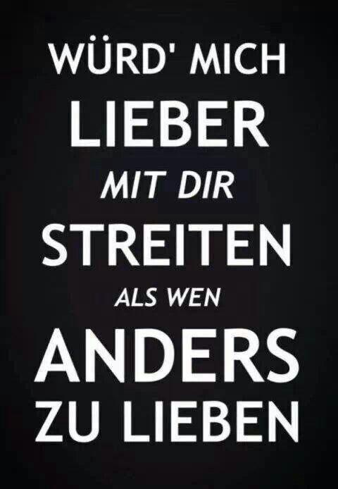*Würd Mich Lieber Mit Dir Streiten Als Wen Anders Zu Lieben* - Casper/20qm Süß.. Aber seh ich auch so