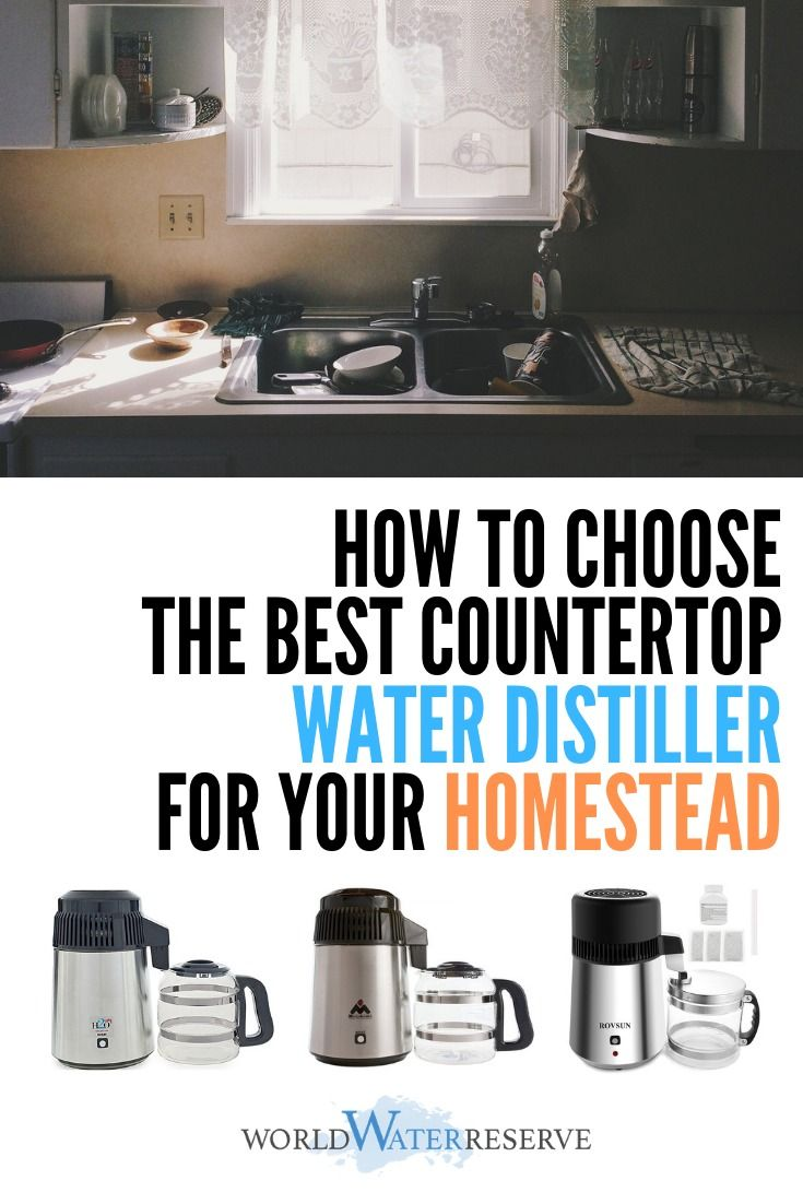 The 6 Best Water Distillers For Home Countertop Use In 2020 With Images Water Distillers Water Purification Diy Drinking Water