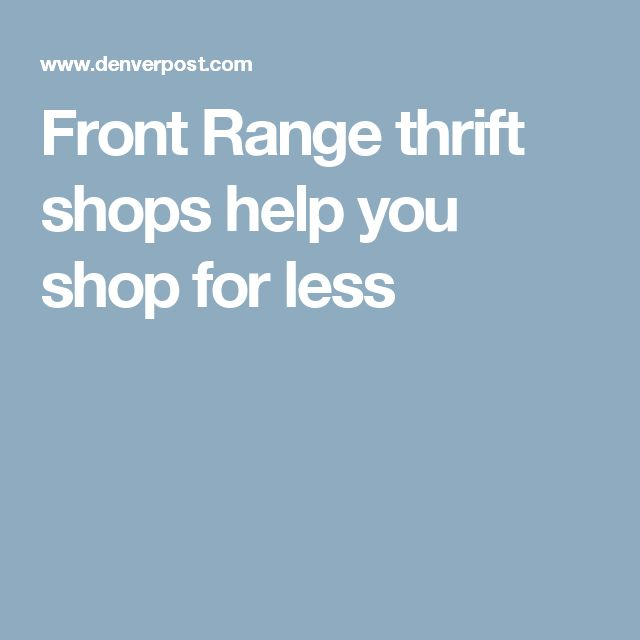 Front Range thrift shops help you shop for less