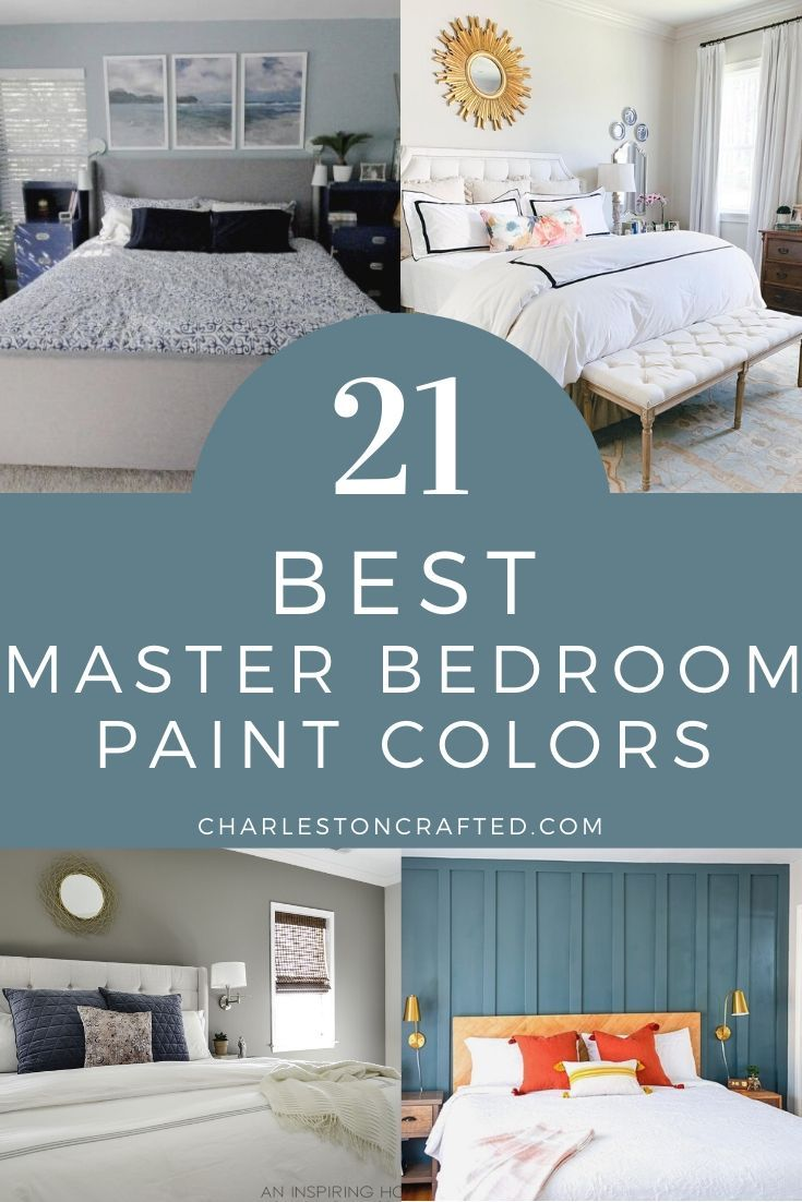 The 21 Best Paint Colors For Master Bedrooms In 2021 Bedroom Paint Colors Master Best Bedroom Paint Colors Master Bedroom Paint Bedroom colors ideas paint