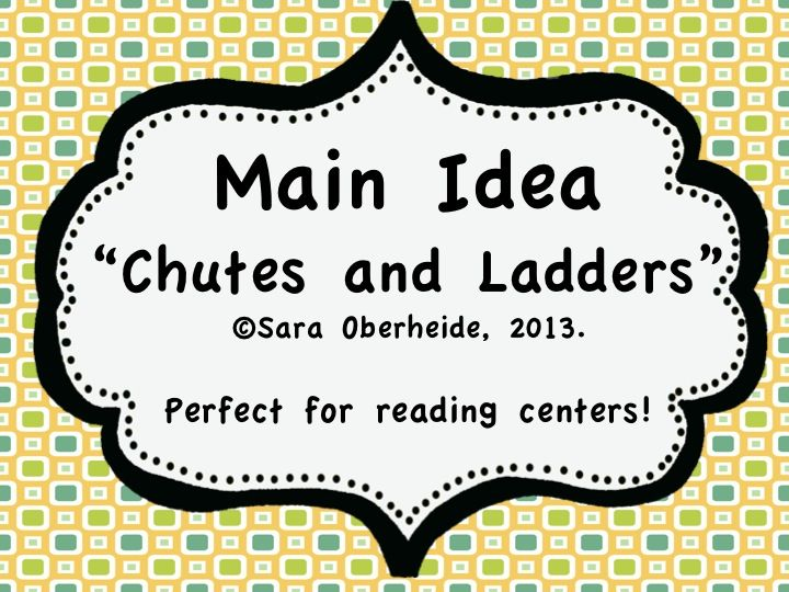 """Use this """"chutes and ladders"""" style game with main idea for groups, reading centers, for extending your kids or extra support.  Students move through the game board and when they land on a ladder go up and when they hit a slide they go down.  When they land on a blank card students answer a main idea question.  $3"""