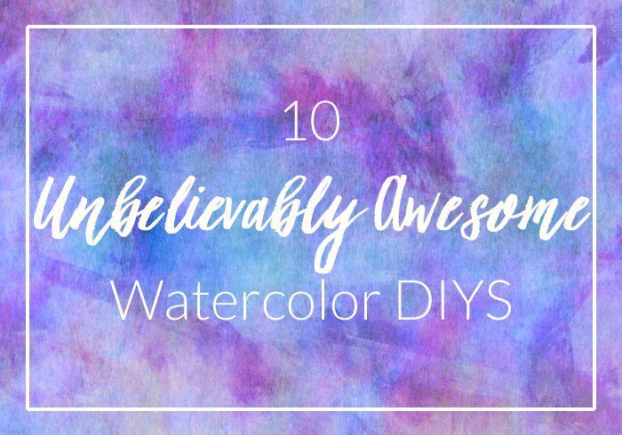 Watercolor Roundup: 10 Awesome Watercolor DIYs!