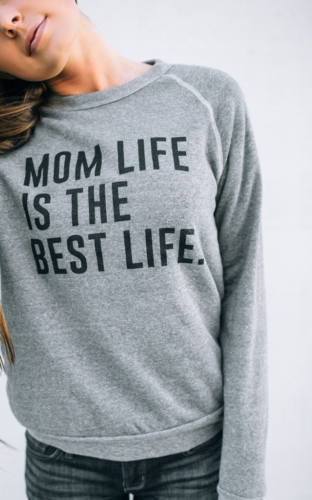 Mom Life is the Best Life Sweatshirt  - perfect Momiform!