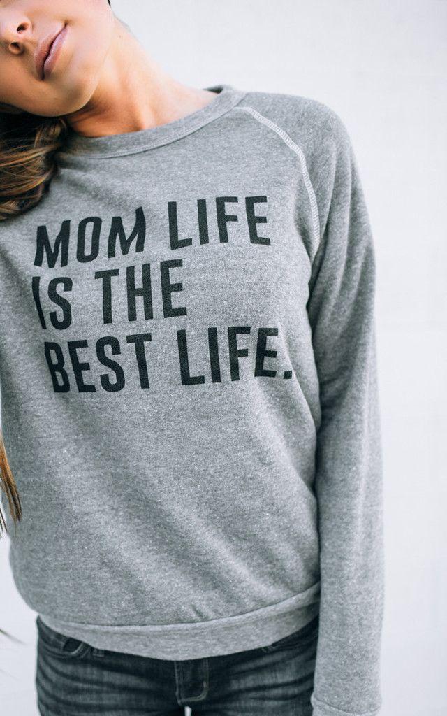 Mom Life is the Best Life Sweatshirt  - perfect Momiform!