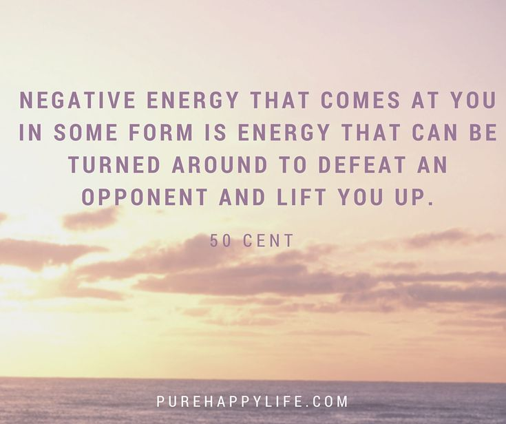 Truth Quotes: Negative energy that comes at you in some...