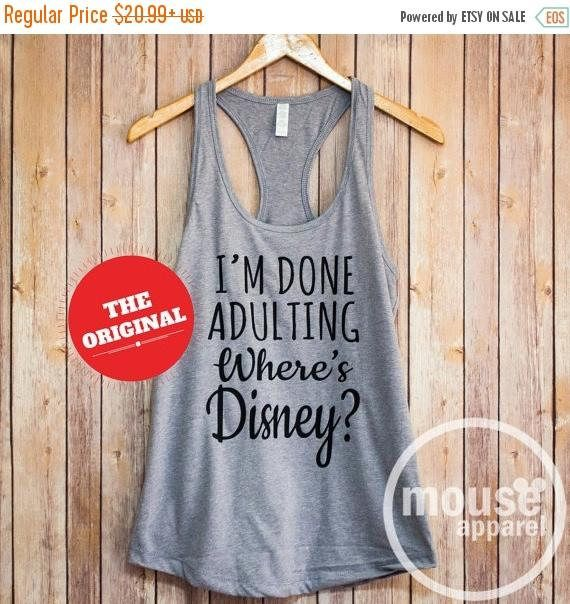 Hey, I found this really awesome Etsy listing at https://www.etsy.com/listing/281461400/on-sale-im-done-adulting-wheres-disney