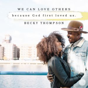 """We love because he first loved us."" 1 John 4:19 (NIV) - See more at: http://proverbs31.org/devotions/devo/how-to-experience-unending-love/#comment-1549258"