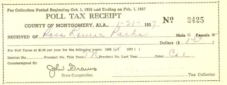 Poll Tax receipt, 1957. Even if they were able to overcome the numerous hurdles designed to deny them the right to vote, African Americans were required to pay back poll taxes. The sum was often beyond the means of the poor to pay. Rosa Parks secured the right to vote in the 1940s after at least two failed attempts to register. This receipt is for her annual poll tax in 1957