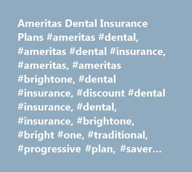 Ameritas Dental Insurance Plans #ameritas #dental, #ameritas #dental #insurance, #ameritas, #ameritas #brightone, #dental #insurance, #discount #dental #insurance, #dental, #insurance, #brightone, #bright #one, #traditional, #progressive #plan, #saver #plan, #discount, #rate, #quote, #buy, #online, #compare, #plan, #dentalinsurance.com…
