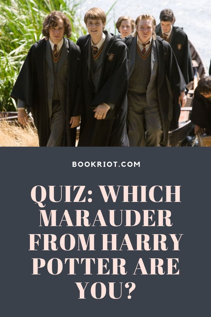 Marauders Harry Potter Quiz Which Of The Maurauder Are You