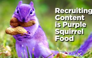 Recruiting Content Is Purple Squirrel Food