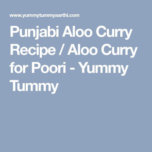 Punjabi Aloo Curry Recipe / Aloo Curry for Poori - Yummy Tummy