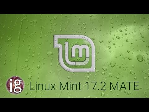 Linux Mint MATE 17.2 Review   Linux Distro Reviews - YouTube