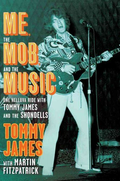 Me, the Mob and the Music: One Helluva Ride with Tommy James and the Shondells Saturday, January 18, 2014 at 1 p.m.  Clark County Library Auditorium  LVCCLD