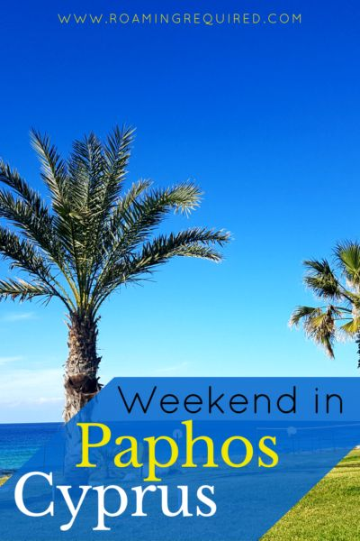 A Weekend Break in Paphos, Cyprus - Roaming Required