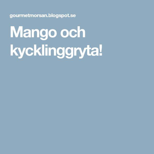 Mango och kycklinggryta!