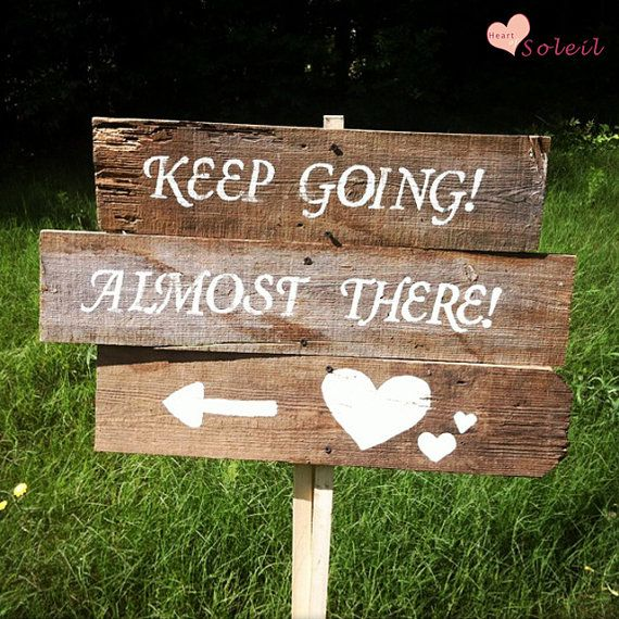 rustic wood directional sign saying keep going almost there hearts for wedding birthday halloween