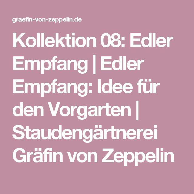 Kollektion 08: Edler Empfang | Edler Empfang: Idee für den Vorgarten | Staudengärtnerei Gräfin von Zeppelin