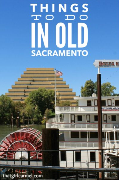 Tips for things to do when visiting Old Sacramento