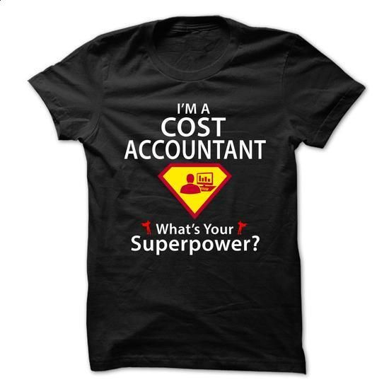 Cost Accountant  - SuperHero Theme 2015 - #teestars #sweaters. ORDER HERE => https://www.sunfrog.com/No-Category/Cost-Accountant--SuperHero-Theme-2015.html?60505
