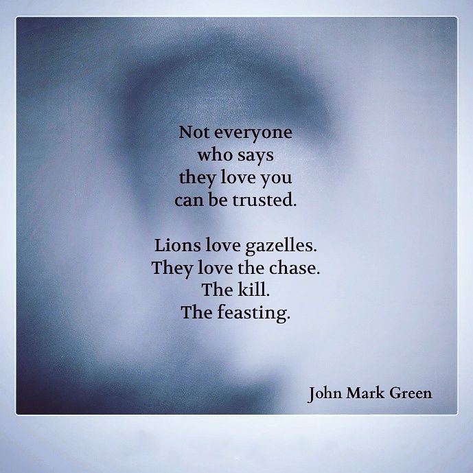 L〰JOHN MARK GREEN * poetry * — In your search for love, be careful. The sad...