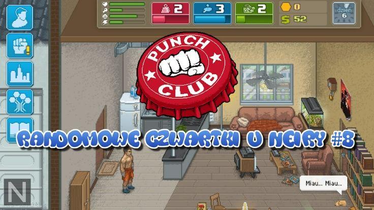 Randomowe Czwartki u Neiry #8 - najpierw masa potem masa - PUNCH CLUB