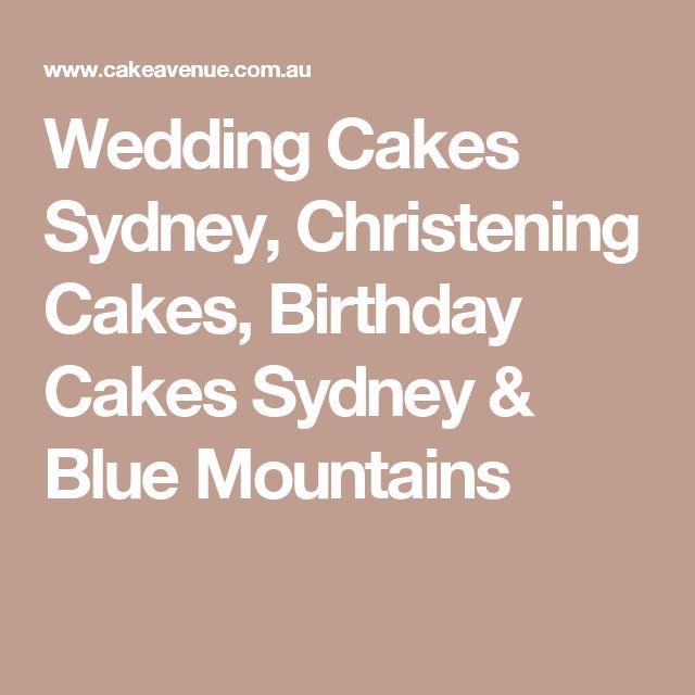 Wedding Cakes Sydney, Christening Cakes, Birthday Cakes Sydney & Blue Mountains