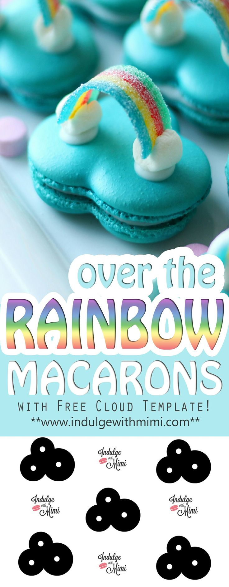 Over the Rainbow Macaron Tutorial with free cloud template and video!