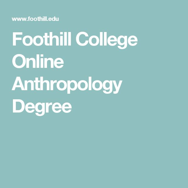 Foothill College Online Anthropology Degree