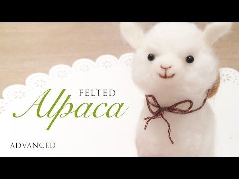 Baby Alpaca Needle Felt Tutorial - https://www.youtube.com/watch?v=-AnArujhyvQ